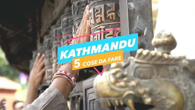 5 cose da fare a: kathmandu video virgilio